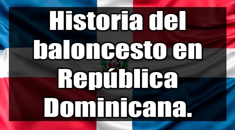 historia del baloncesto en republica dominicana